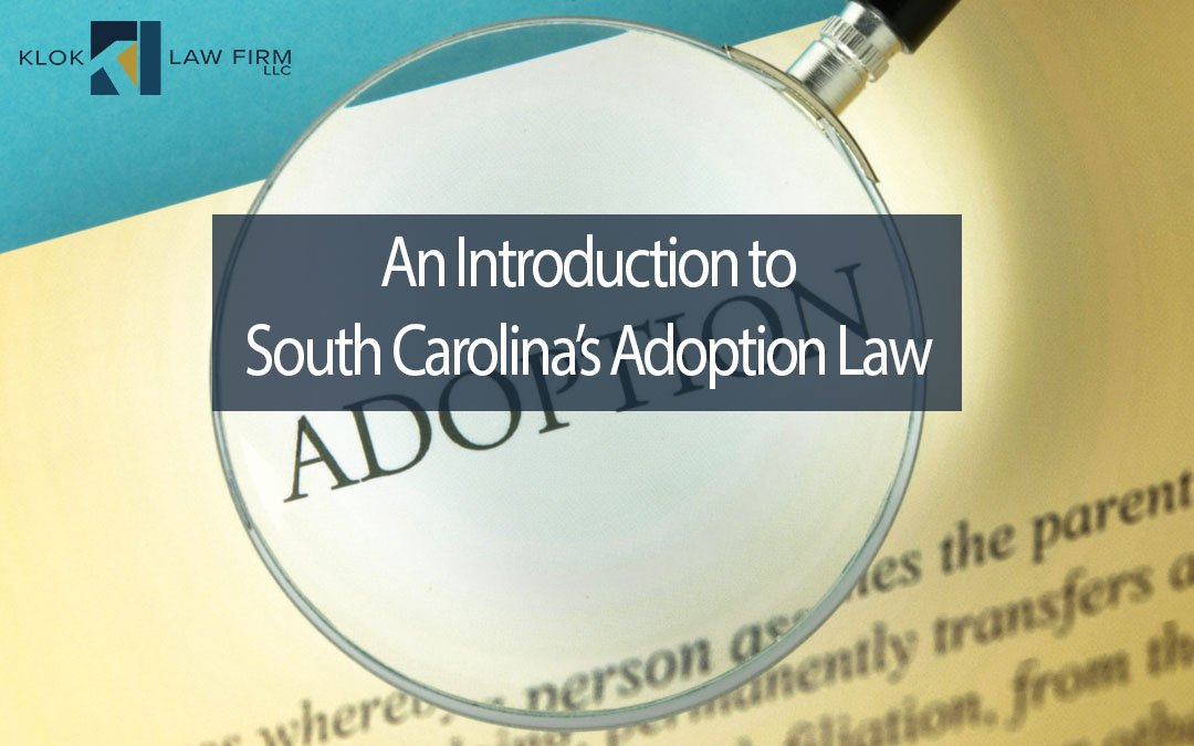 An-introduction-to-south-carolinas-adoption-law
